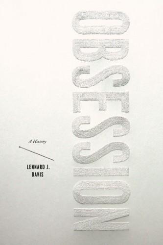 """""""Obsession: A History"""" av Lennard J. Davis. Omslag av Isaac Tobin"""