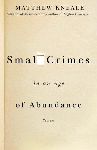 """""""Small Crimes in an Age of Abundance"""" av Matthew Kneale. Omslag av David Drummond"""